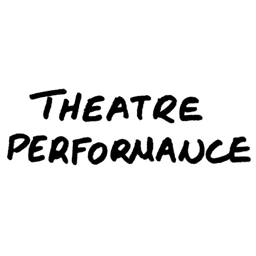 Theatre - Performance